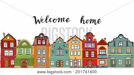 Row of multicolored doodle small town houses with inscription welcome home . Vector
