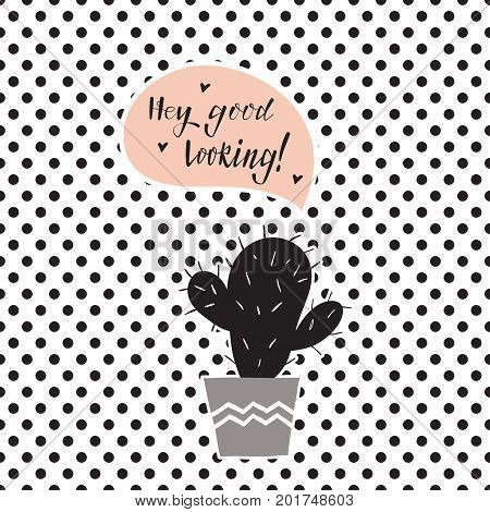 Hand drawn cactus with pink speech bubble on polka dot background. Vector illustration in black gray and pastel coors .