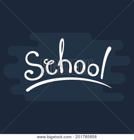 Handwritten Inscription text School on dark blackboard background flat vector illustration