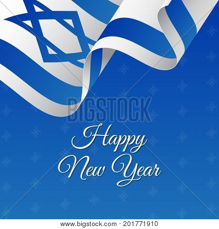 Banner or poster of Israel Happy New Year. Snowflake background. Waving flag. Vector illustration.