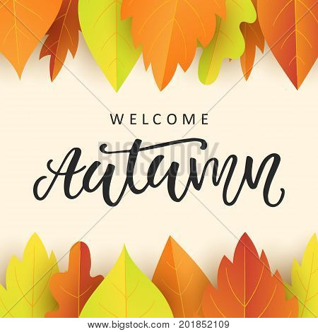 Welcome autumn banner template with bright colorful fall leaves. Seasonal calligraphy. Poster, card, gift tag, label design. Vector illustration