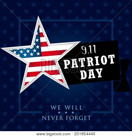 Patriot day USA We Will Never Forget star banner. 9/11 Patriot Day background, American Flag on star shape background. September 11, 2001 poster template vector illustration for Patriot Day