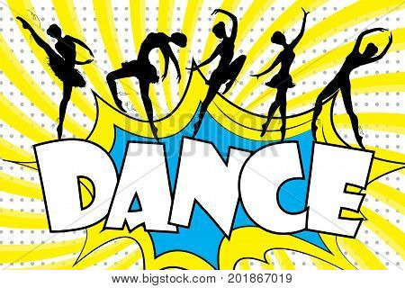 Dance - text in retro comic style and black silhouettes of dancing ballerinas.Stock vector illustration