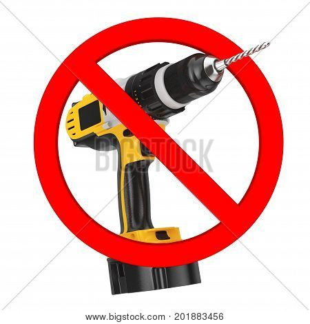 Do not Drill Sign. Yellow Rechargeable and Cordless Drill in Prohibition Red Circle on a white background. 3d Rendering