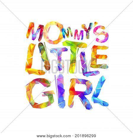 Mommy's Little Girl. Vector Triangular Letters