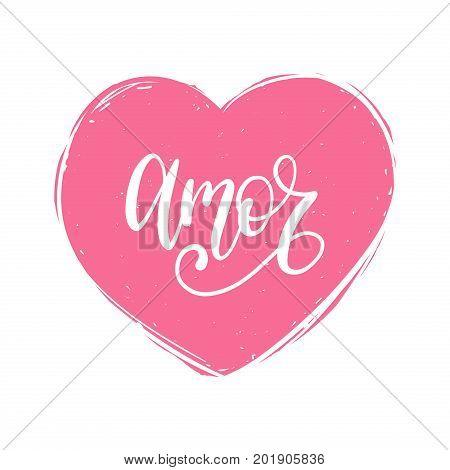 Vector Amor calligraphy, spanish translation of Love phrase. Hand lettering in heart shape.