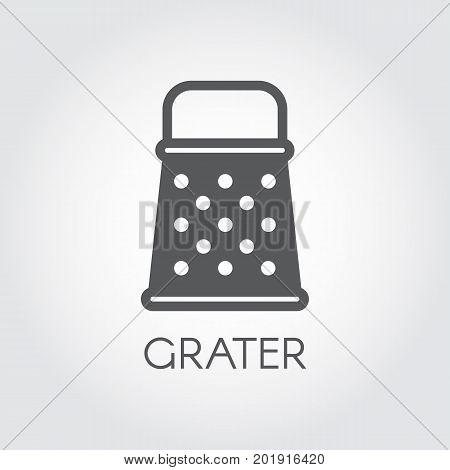 Grater black line icon. Kitchen utensil for grinding variety of products for cooking food. Foodstuff pictogram. Vector illustration