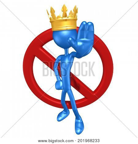 The Original 3D Character King Illustration With A No Symbol