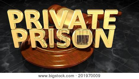 Private Prison Law Concept 3D Illustration