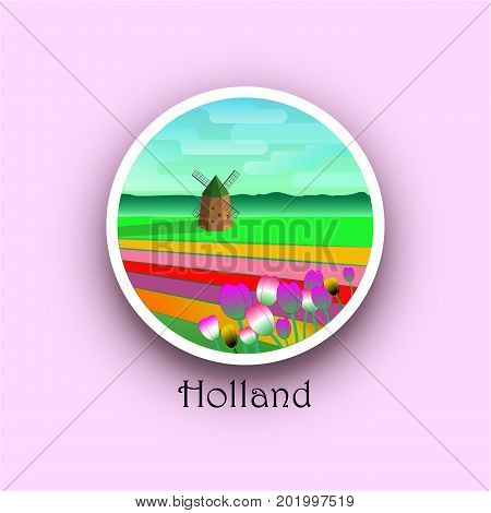 Round emblem of Holland. Landscape with windmill fields and tulips. Netherlands symbol. Vector illustration.