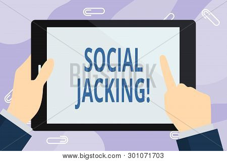 Handwriting text writing Social Jacking. Concept meaning Spiteful method tricking the user to click vulnerable buttons Businessman Hand Holding, Pointing and Touching Colorful Tablet Blank Screen. poster