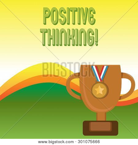 Text Sign Showing Positive Thinking. Conceptual Photo Mental Attitude In Wich You Expect Favorable R
