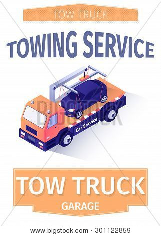 Advertising Lettering Poster Template For Towing Service Or Poster For Tow Garage. Flyer With Wrecke