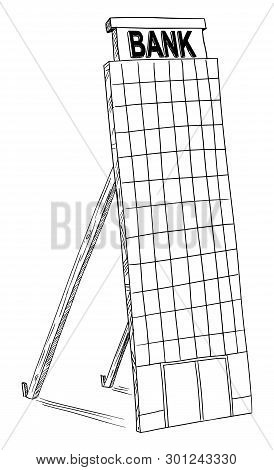 Vector Cartoon Black And White Drawing Of Fake Mock-up Bank Building Tower. Concept Of Superficial B