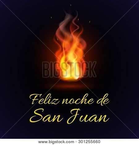 Vector Festive Poster Happy Night Of Saint John With Burning Flame And Text. Spanish Translation Fel