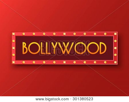 Bollywood Indian Cinema Poster. Vintage Indian Movie, Cinematography And Theater Banner. Billboard W