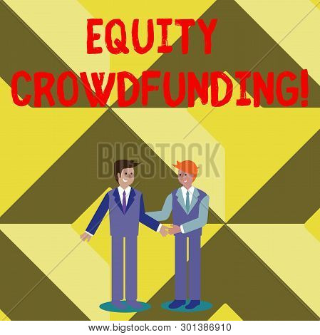 Conceptual hand writing showing Equity Crowdfunding. Business photo text raising capital used by startups and earlystage company Businessmen Smiling and Greeting each other by Handshaking. poster