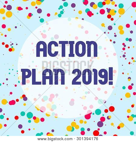 Conceptual Hand Writing Showing Action Plan 2019. Business Photo Showcasing Proposed Strategy Or Cou