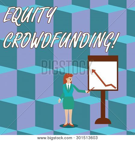 Handwriting text Equity Crowdfunding. Concept meaning raising capital used by startups and earlystage company Businesswoman Holding Stick Pointing to Chart of Arrow Upward on Whiteboard. poster