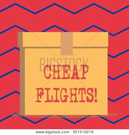Text Sign Showing Cheap Flights. Conceptual Photo Costing Little Money Or Less Than Is Usual Or Expe