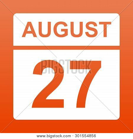 August 27. White Calendar On A  Colored Background. Day On The Calendar.  Twenty Seventh Of August.