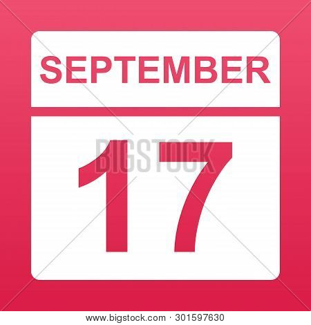 September 17. White Calendar On A  Colored Background. Day On The Calendar. Seventeenth Of September