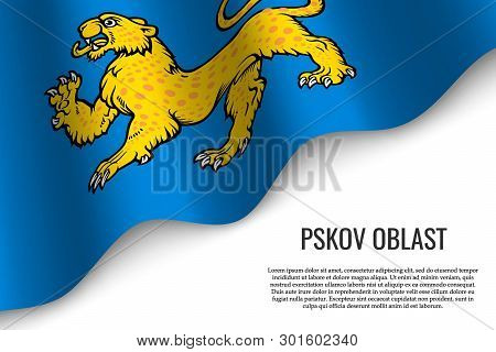 waving flag of Pskov Oblast is a region of Russia on transparent background. Template for banner or poster. vector illustration poster