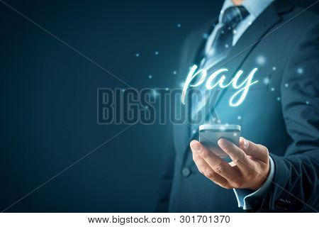 Smart Phone App Payment And Fintech Concept. Businessman With Smart Phone And Text Pay.