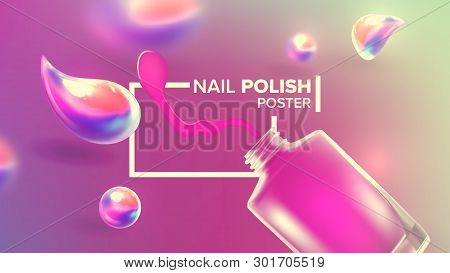 Bottle Of Pink Nail Polish Product Poster Vector. Opened Glassy Vial And Shiny Splash Blots Of Lacqu
