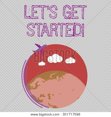 Text Sign Showing Let S Get Started. Conceptual Photo Encouraging Someone To Begin Doing Something A