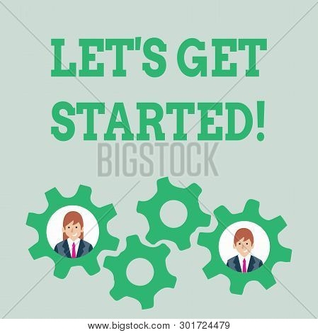 Text Sign Showing Let S Get Started. Conceptual Photo Encouraging Someone To Begin Doing Something T
