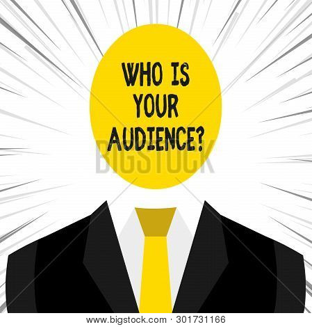 Writing Note Showing Who Is Your Audience Question. Business Photo Showcasing Who Is Watching Or Lis