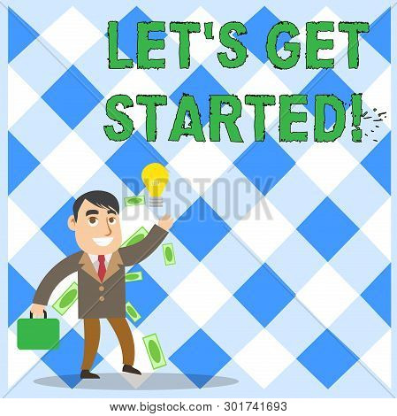 Conceptual Hand Writing Showing Let S Get Started. Business Photo Text Encouraging Someone To Begin