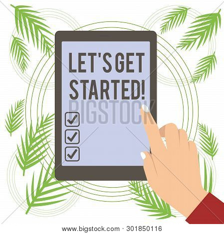 Text Sign Showing Let S Get Started. Conceptual Photo Encouraging Someone To Begin Doing Something.