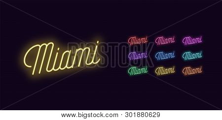 Neon Lettering Of Miami Name. Neon Text Of Miami City. Set Of Glowing Inscription With Transparent B