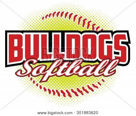 Bulldogs Softball Design Is A Bulldogs Mascot Design Template That Includes Team Text And A Stylized