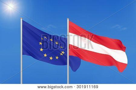 European Union Vs Austria. Thick Colored Silky Flags Of European Union And Austria. 3d Illustration