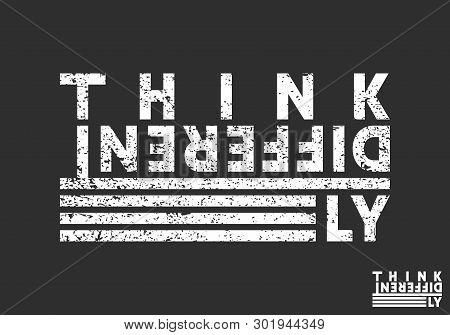Think Differently T-shirt Print. Minimal Design For T Shirts Applique, Fashion Slogan, Badge, Label