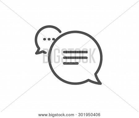 Text Message Line Icon. Chat Comment Sign. Speech Bubble Symbol. Quality Design Element. Linear Styl