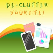 Text sign showing De Clutter Your Life. Conceptual photo remove unnecessary items from untidy or overcrowded places. poster