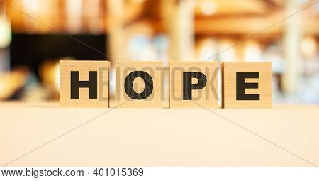 The Word Hope In English Means Hope For People In Times Of Pandemic And Business.