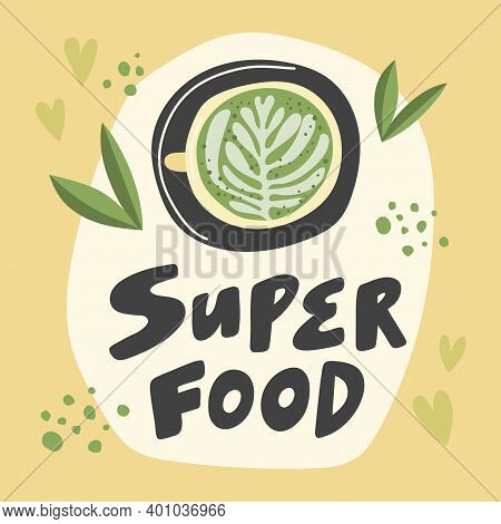 Superfood Matcha. Hand Drawn Vector Illustration With Leaves And Cup Of Matcha On Yellow Background.