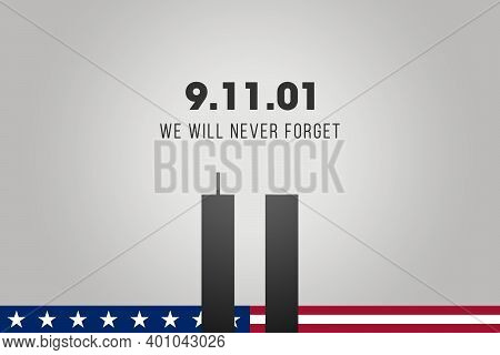 Always Remember 9 11. Illustration of the Twin towers with the american or USA flag. Remembering Patriot day, memorial day. We will never forget, the terrorist attacks of september 11