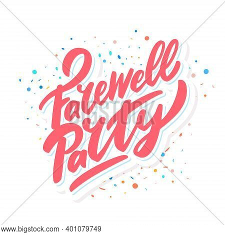 Farewell Party. Vector Lettering. Vector Hand Drawn Illustration.