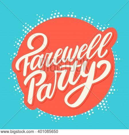 Farewell Party. Vector Lettering Set. Vector Hand Drawn Illustration.