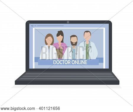 A Team Of Experienced Doctors On Your Laptop Screen. Providing Consultations, Exams And Treatment On