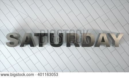 Saturday - Realistic Metal Sign On White Wooden Floor. 3d Illustration.