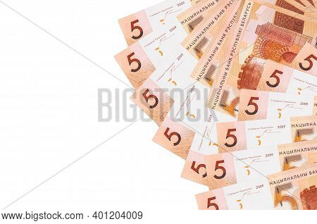 5 Belorussian Rubles Bills Lies Isolated On White Background With Copy Space. Rich Life Conceptual B