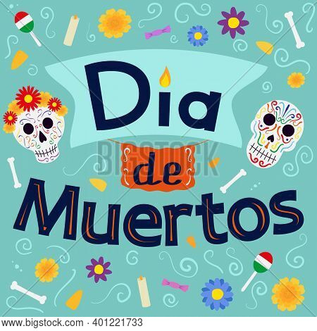 Day Of The Dead In Mexico Congratulation Postcard Skull Lettering Stretching Marigolds Maracas Flowe