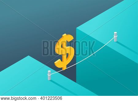 Business Risk And Unstable Economics Concept - Dollar Sign Crossing The Abyss On Tiny Rope. Financia